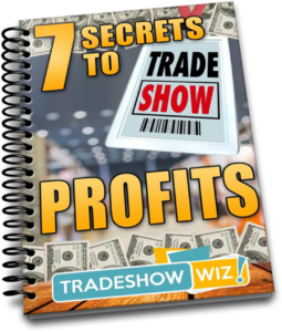 7 secrets to trade show profits trade show wiz evelyn flynn