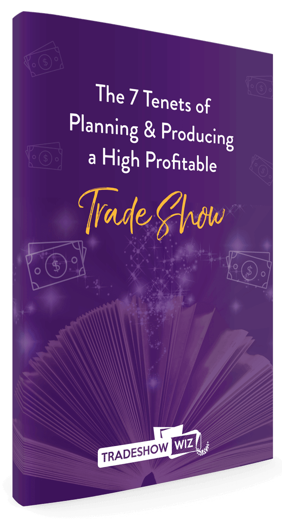 7 tenets of planning producing a highly profitable trade show ebook